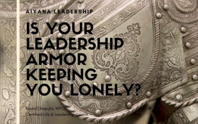Is Your Leadership Armor Keeping You Lonely?