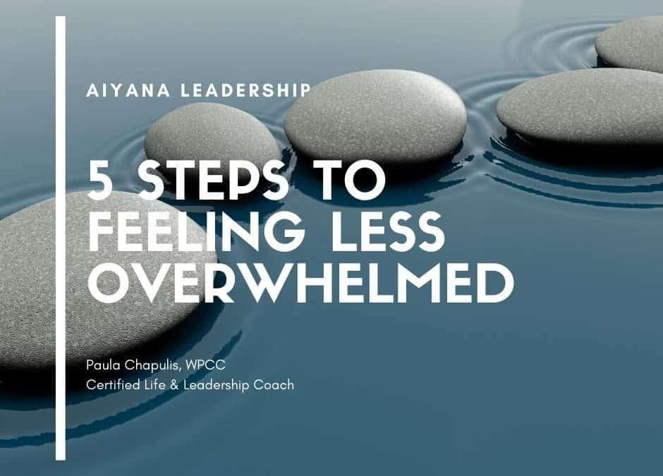 5 Steps to Feel Less Overwhelmed